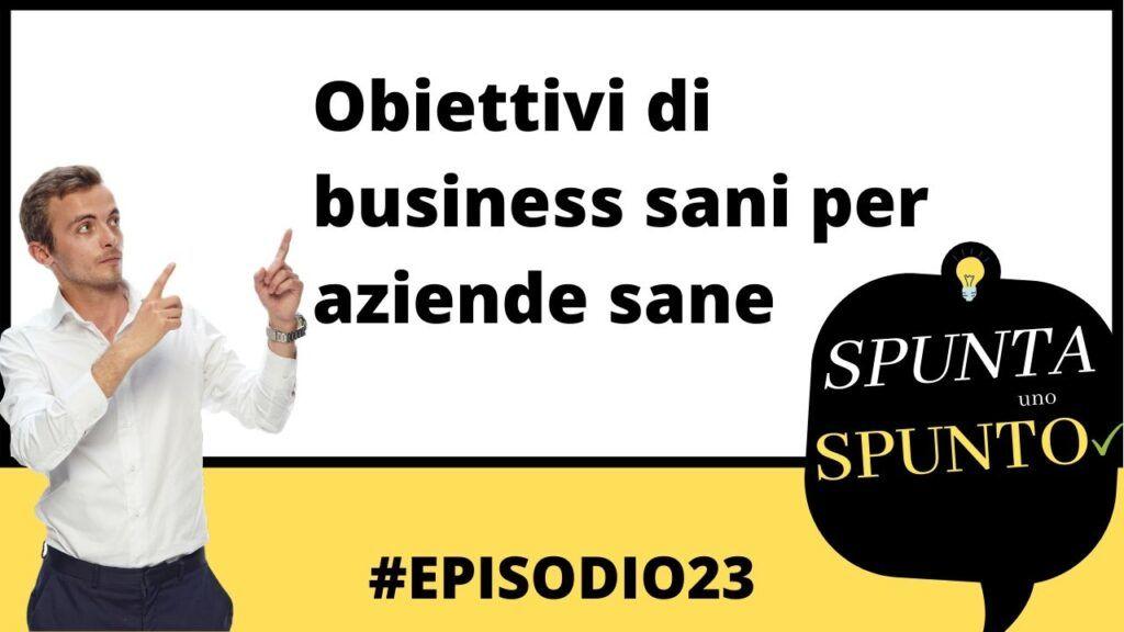 Obiettivi di business importanti. Cristian Boin podcast