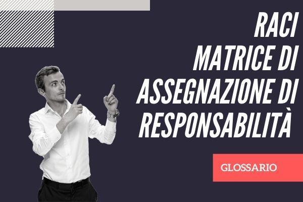 Matrice di responsabilità RACI definizione glossario Cristian Boin