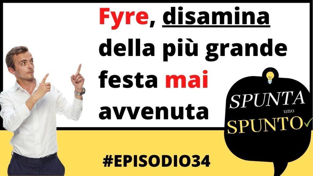 fyre festival podcast 34 disamina fallimento cover