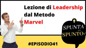 #41 Lezione di leadership dal Metodo Marvel