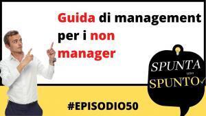 #50 Guida di management per i non manager
